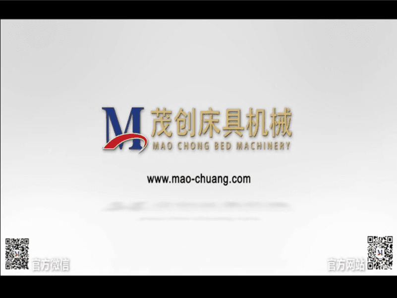 Foshan Maochuang Mattress Machinery Manufacturing Co., Ltd. 2015 Company introduction For all friends around the world .